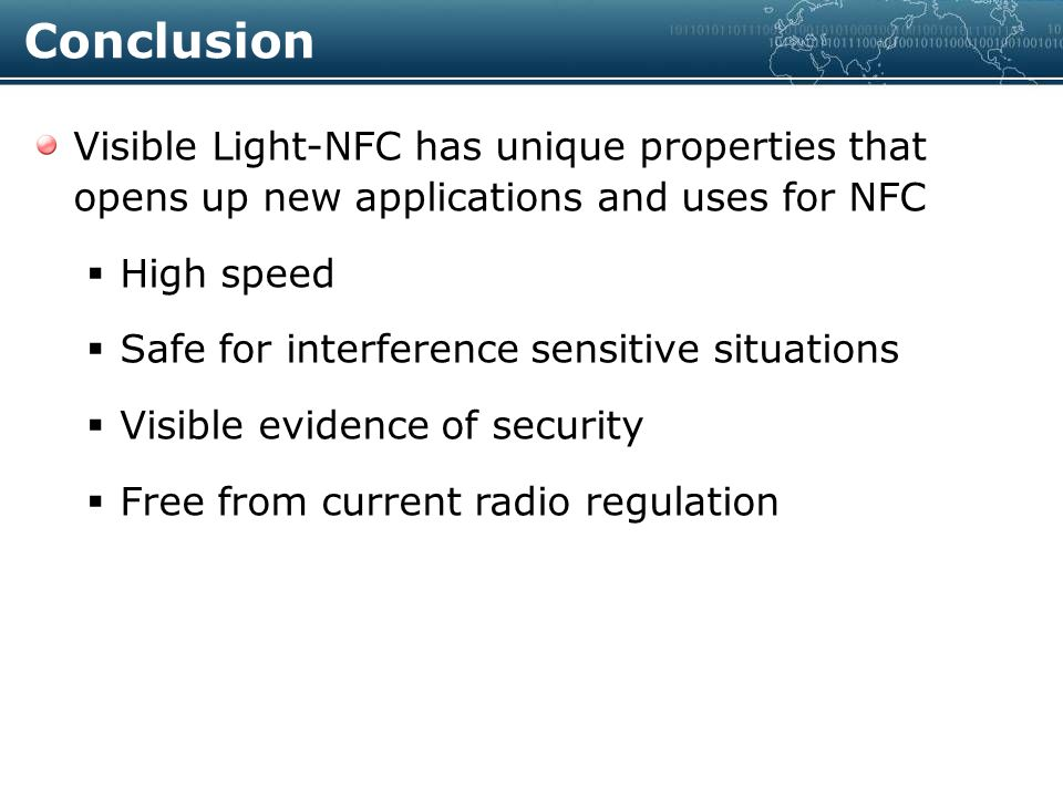Part 1 : What is VLC ? VLC Introduction VLC Application LED as Light Source for VLC VLC vs. RF characteristics Part 2 : VL (Visible Light)-NFC NFC Con