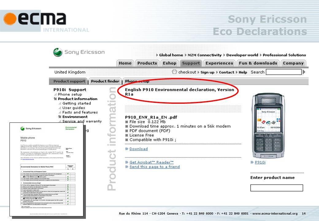 Rue du Rhône 114 - CH-1204 Geneva - T: +41 22 849 6000 - F: +41 22 849 6001 - www.ecma-international.org 14 Sony Ericsson Eco Declarations
