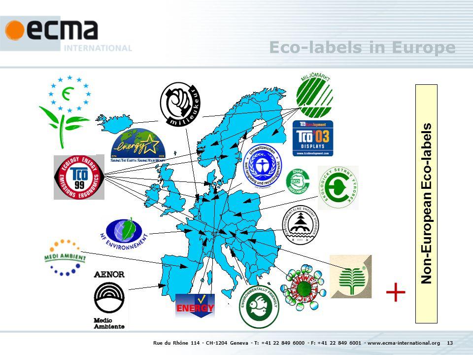 Rue du Rhône 114 - CH-1204 Geneva - T: +41 22 849 6000 - F: +41 22 849 6001 - www.ecma-international.org 13 Eco-labels in Europe + Non-European Eco-labels