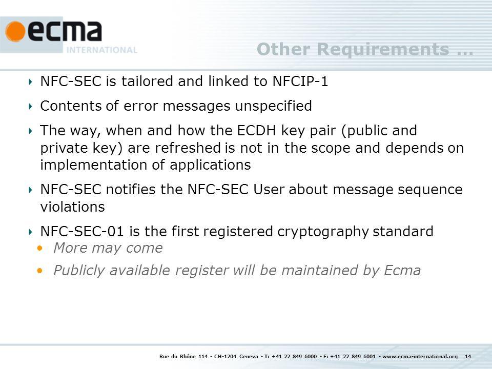 Other Requirements … Rue du Rhône 114 - CH-1204 Geneva - T: +41 22 849 6000 - F: +41 22 849 6001 - www.ecma-international.org 14 NFC-SEC is tailored a