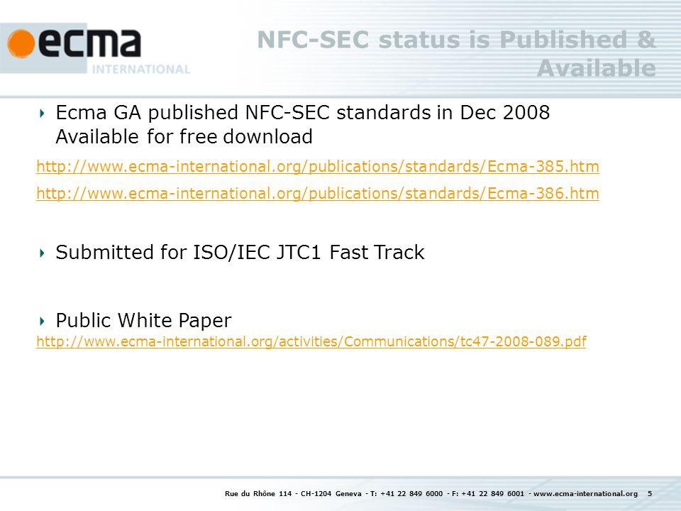 NFC-SEC status is Published & Available Rue du Rhône 114 - CH-1204 Geneva - T: +41 22 849 6000 - F: +41 22 849 6001 - www.ecma-international.org 5 Ecm