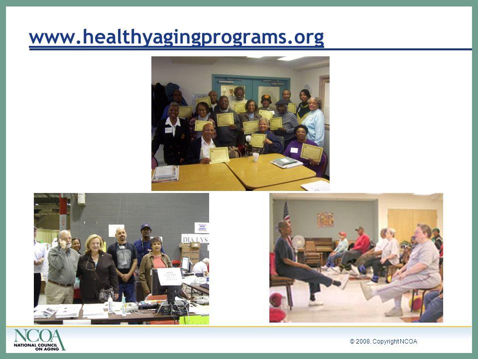 © 2008. Copyright NCOA www.healthyagingprograms.org