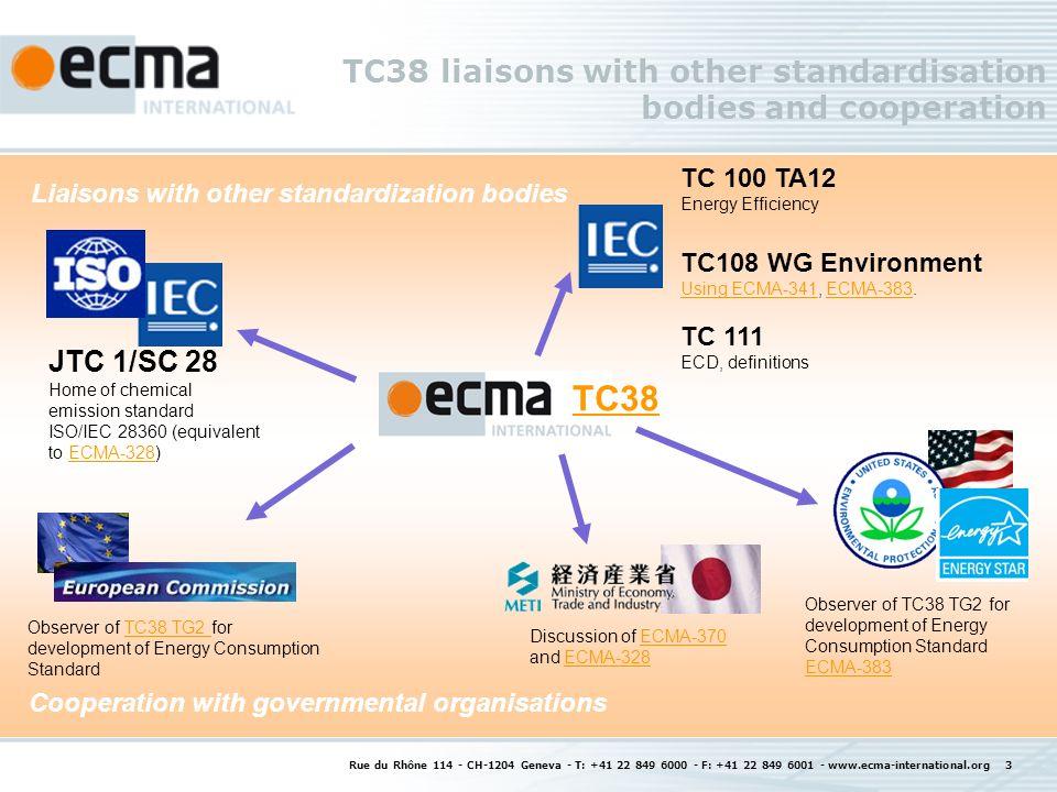 Rue du Rhône 114 - CH-1204 Geneva - T: +41 22 849 6000 - F: +41 22 849 6001 - www.ecma-international.org 4 Product scope of standardisation bodies IEC TC108/100 Ecma TC38 Audio/Video, Information Technology and Communication Technology IEC TC108/100 Ecma TC38 Audio/Video, Information Technology and Communication Technology ISO TC 207 All products ISO TC 207 All products IEC TC 111 Electrical and Electronic Products and Systems IEC TC 111 Electrical and Electronic Products and Systems All products All electrical & electronic products ICT & CE products