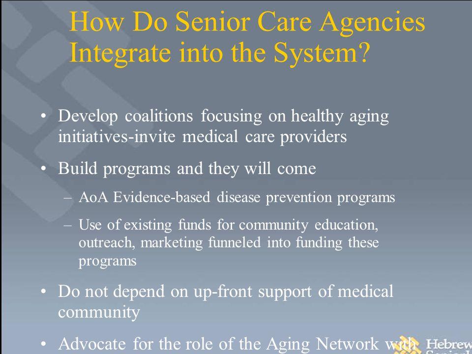 How Do Senior Care Agencies Integrate into the System.