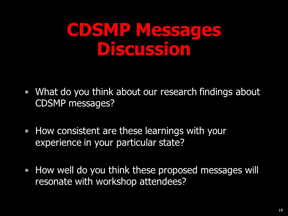 19 CDSMP Messages Discussion What do you think about our research findings about CDSMP messages.