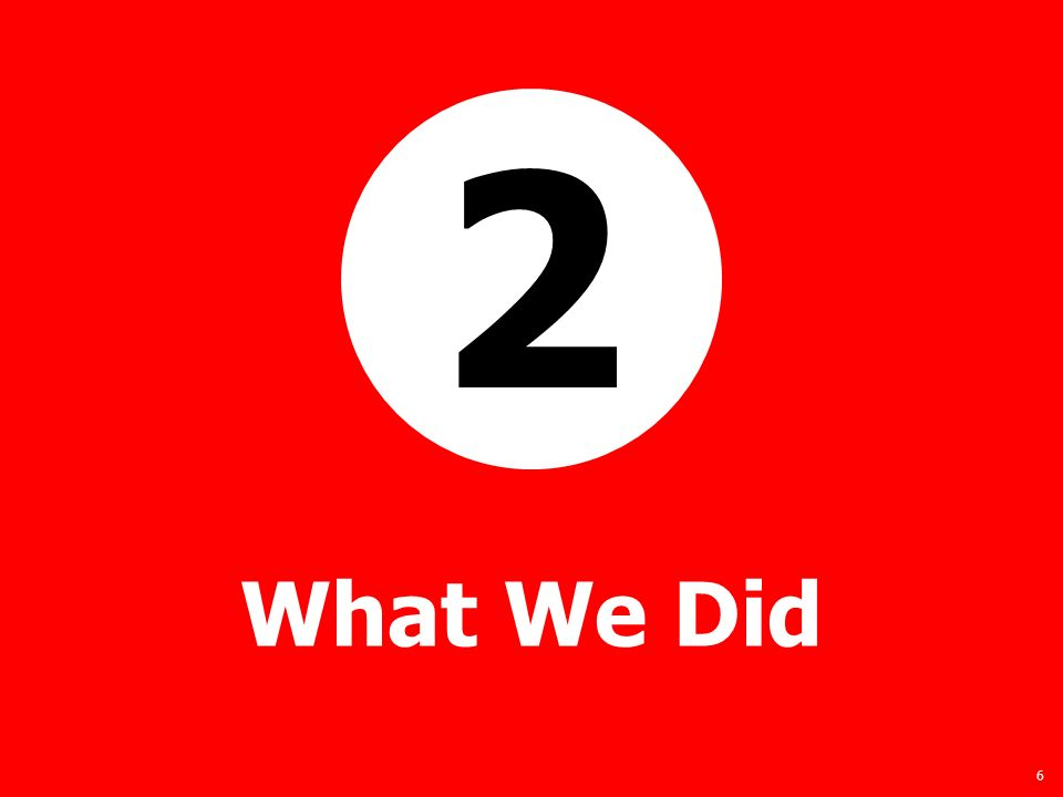 6 What We Did 2