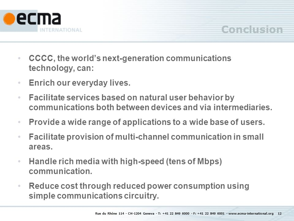 Conclusion CCCC, the worlds next-generation communications technology, can: Enrich our everyday lives.