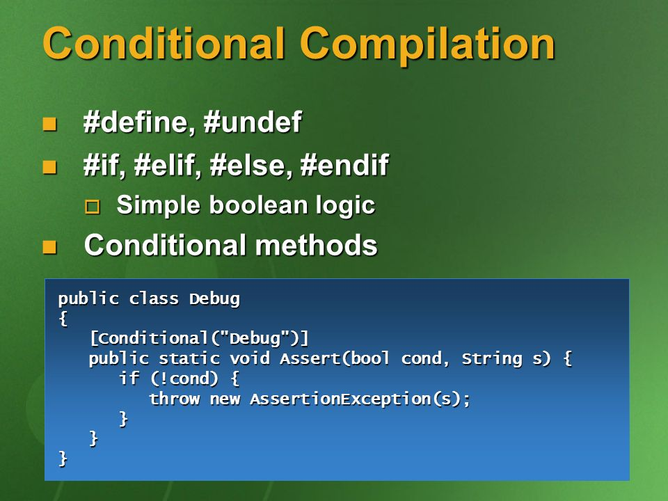 Conditional Compilation #define, #undef #define, #undef #if, #elif, #else, #endif #if, #elif, #else, #endif Simple boolean logic Simple boolean logic
