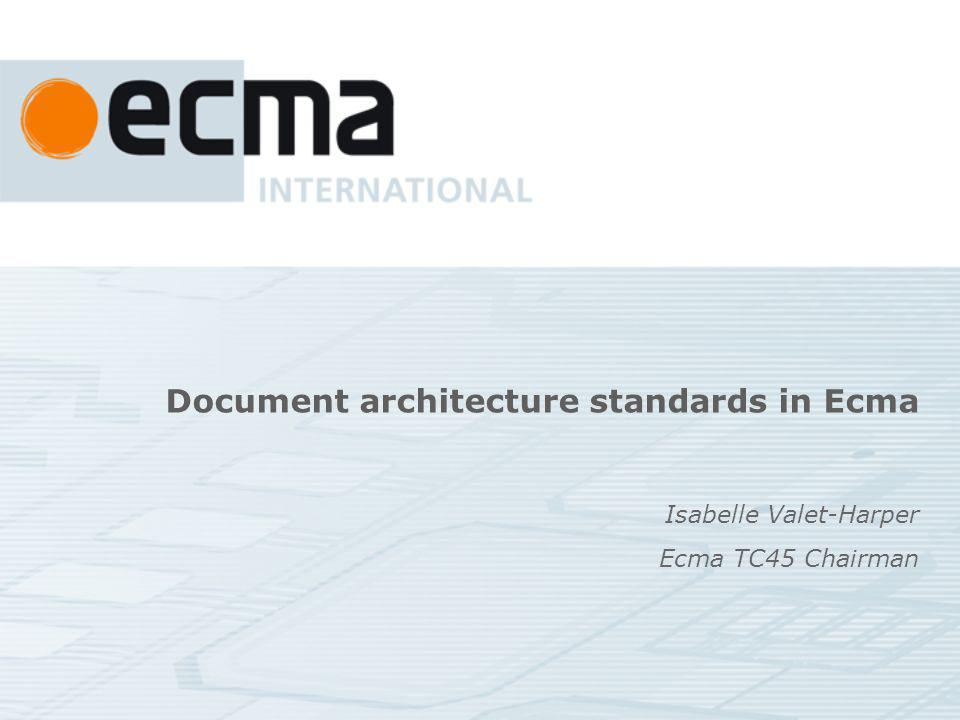 History in the 80s Documents architecture standards have been a classical Ecma standardization area: Ecma standardized in the 1980 th ODA (Office Document Architecture) as ECMA-101 Open Document Architecture (ODA) and Interchange Format, 1st edition (September 1985) - 2nd edition (December 1988) - about 600 pages The core was successfully fast-tracked to JTC1 (IS 8613) and to CCITT (ITU-T) where it was approved and further developed by SC18 and CCITT SGVIII (ITU-T T.400-T.429 : Open document architecture Series and ITU-T T.500-T.509 : Document application profile Series) – several thousand pages They were technically brilliant standards, but too complex to implement at that point in time.