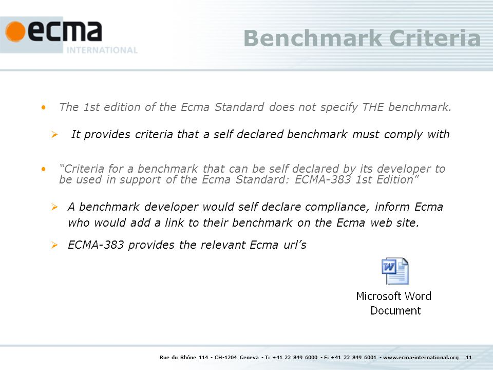 Rue du Rhône CH-1204 Geneva - T: F: Benchmark Criteria The 1st edition of the Ecma Standard does not specify THE benchmark.