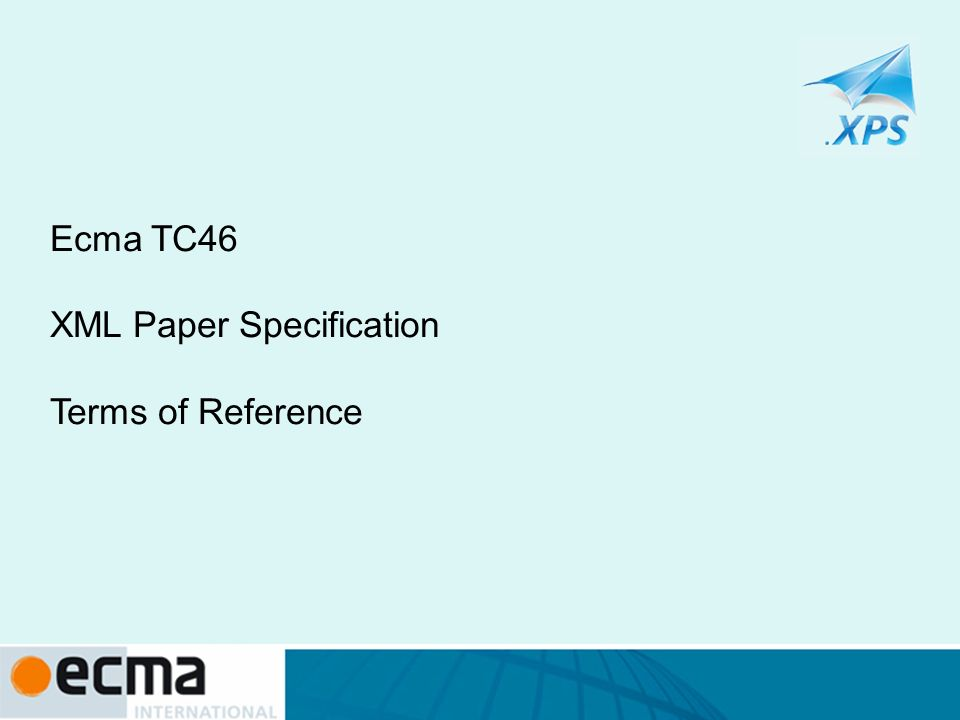 Ecma TC46 XML Paper Specification Terms of Reference