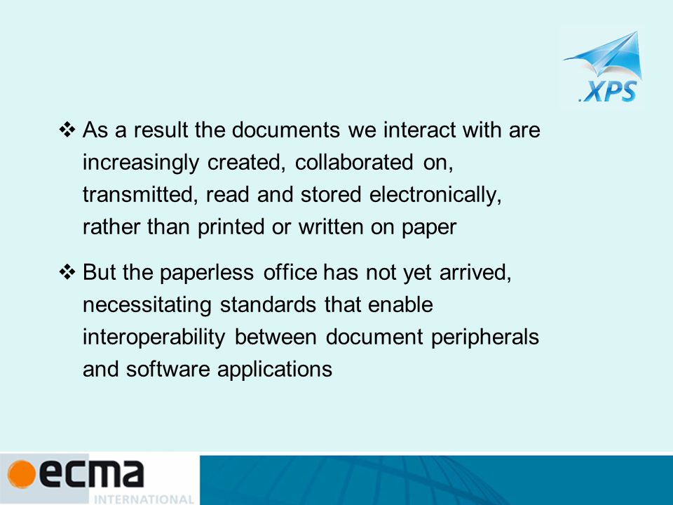 As a result the documents we interact with are increasingly created, collaborated on, transmitted, read and stored electronically, rather than printed