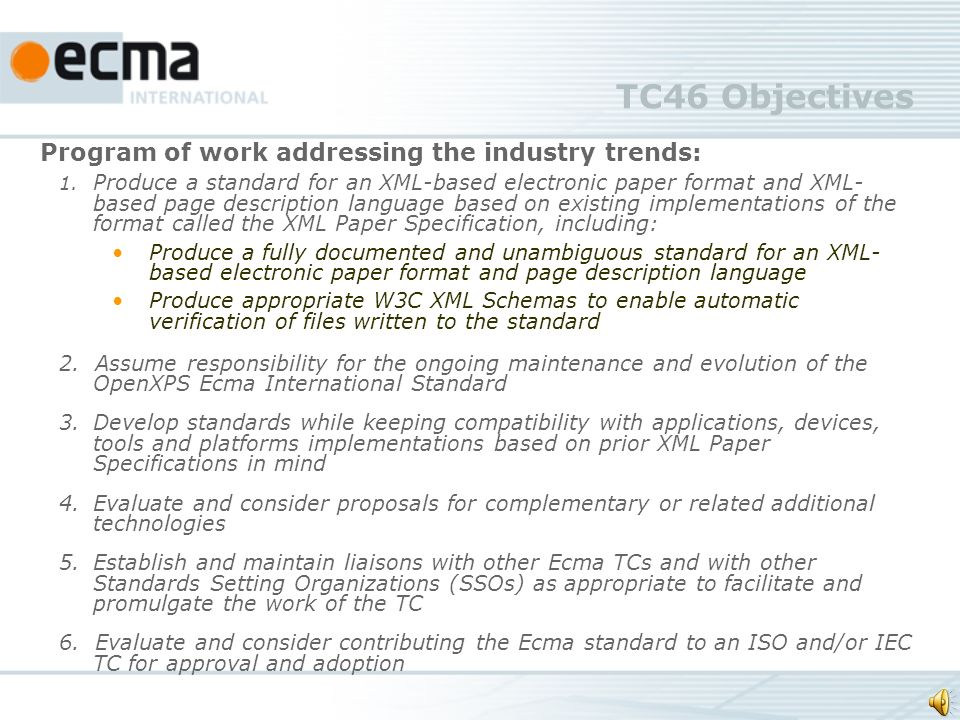 TC46 Objectives Program of work addressing the industry trends: 1.