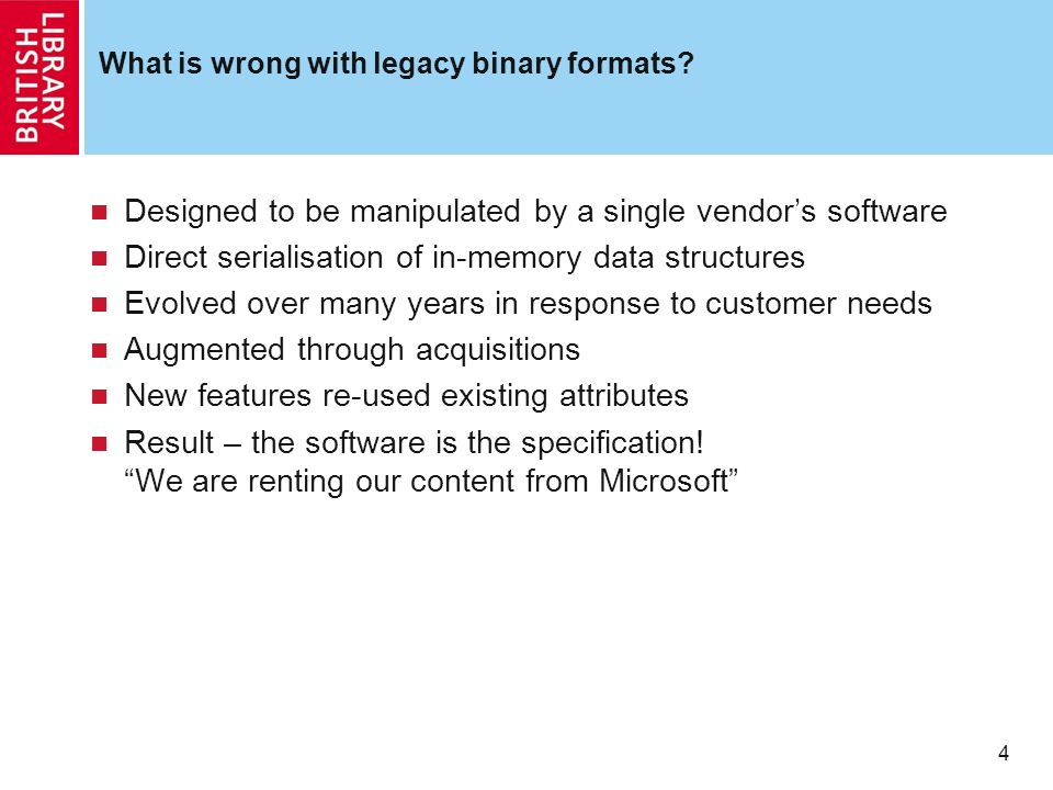 4 What is wrong with legacy binary formats.