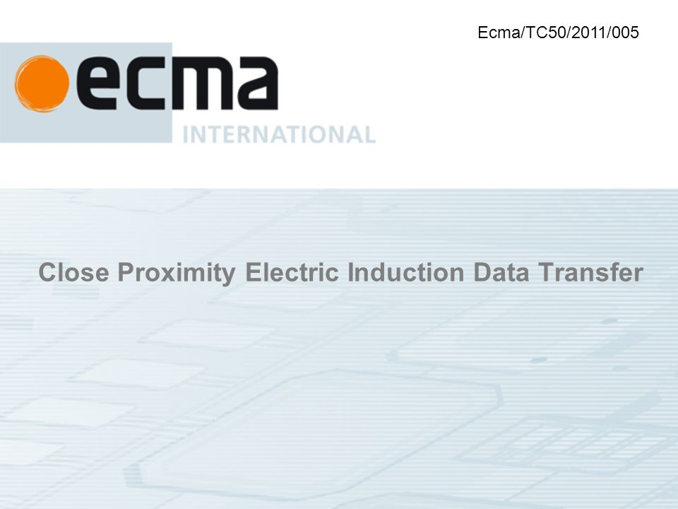 Close Proximity Electric Induction Data Transfer Ecma/TC50/2011/005