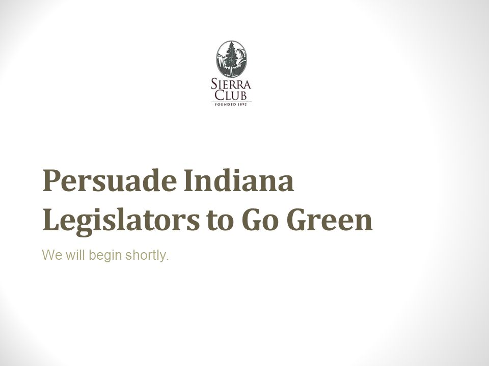 What we will cover today State Update: What will the Indiana General Assembly propose and enact related to energy and the environment this year.