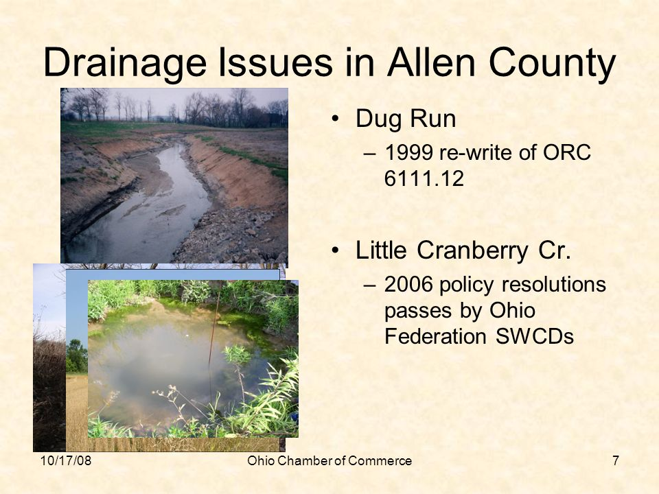 10/17/08Ohio Chamber of Commerce7 Drainage Issues in Allen County Dug Run –1999 re-write of ORC 6111.12 Little Cranberry Cr. –2006 policy resolutions