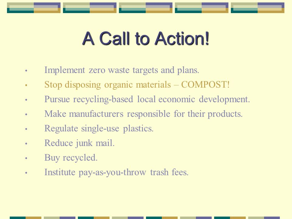 A Call to Action. Implement zero waste targets and plans.