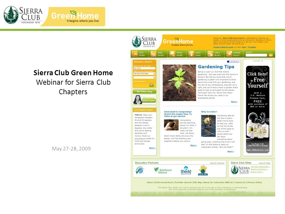 Background on Sierra Club Green Home Sierra Club Green Home (SCGH) is a distributed destination website designed to educate Americans on how to make their homes more energy efficient, environmentally sustainable and healthy.