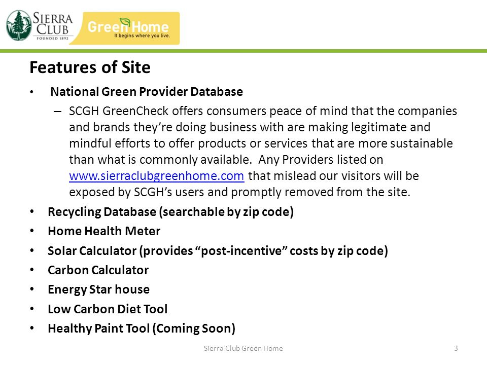 SCGH: Considerations for the future – More interactive tools and videos Submission of Green Home videos on chapter level would be helpful – Further development of Green Providers database Would love to spread awareness amongst Sierra Club chapters about the database to get their feedback and input of potential providers.