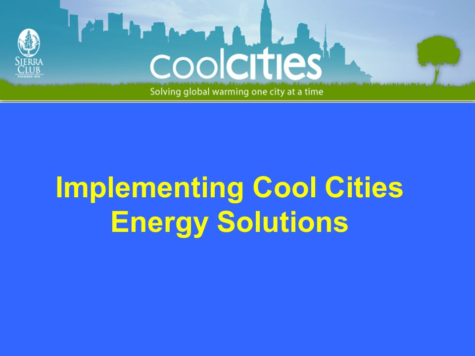Implementing Cool Cities Energy Solutions