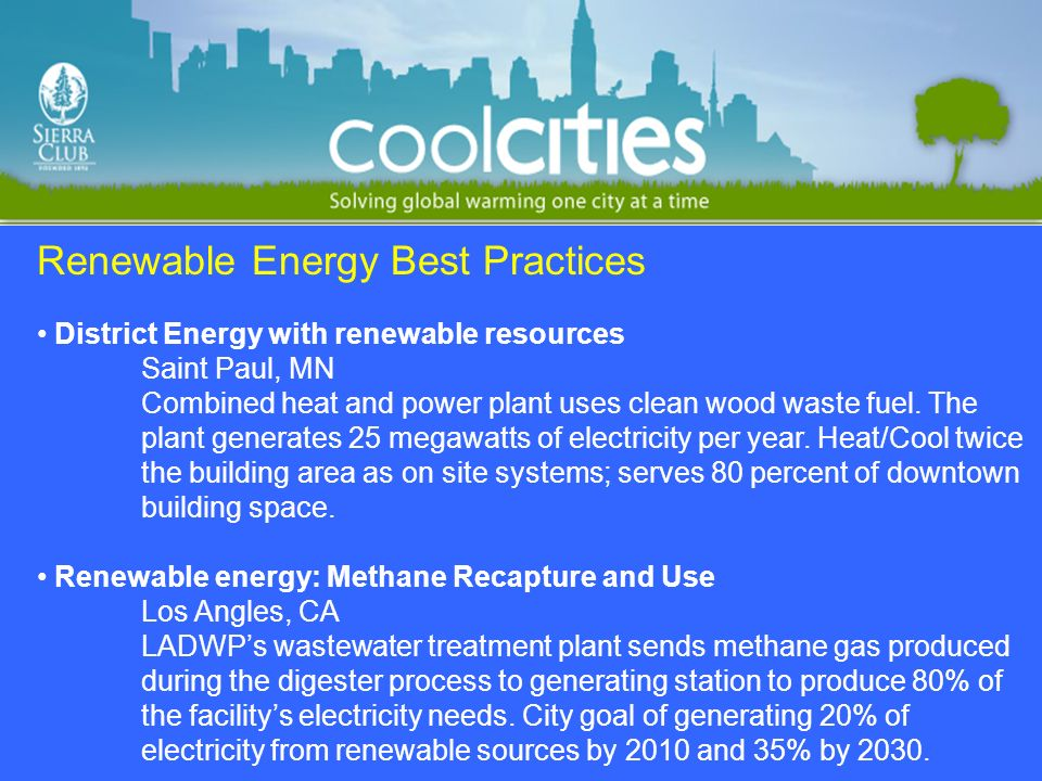 Renewable Energy Best Practices District Energy with renewable resources Saint Paul, MN Combined heat and power plant uses clean wood waste fuel.