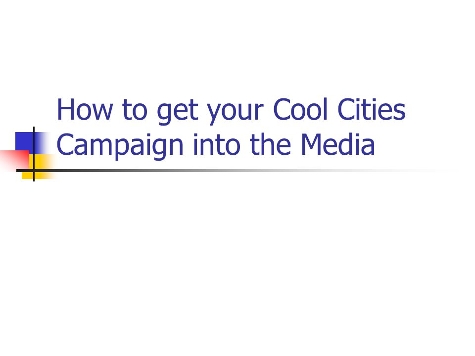 How to get your Cool Cities Campaign into the Media