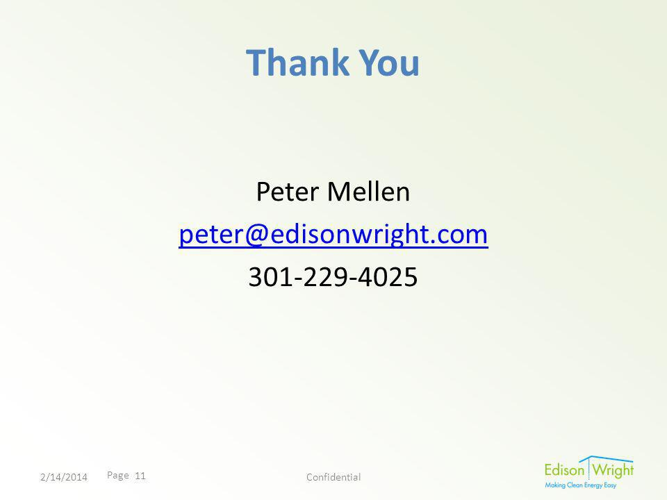 Page Thank You Peter Mellen peter@edisonwright.com 301-229-4025 2/14/2014Confidential 11