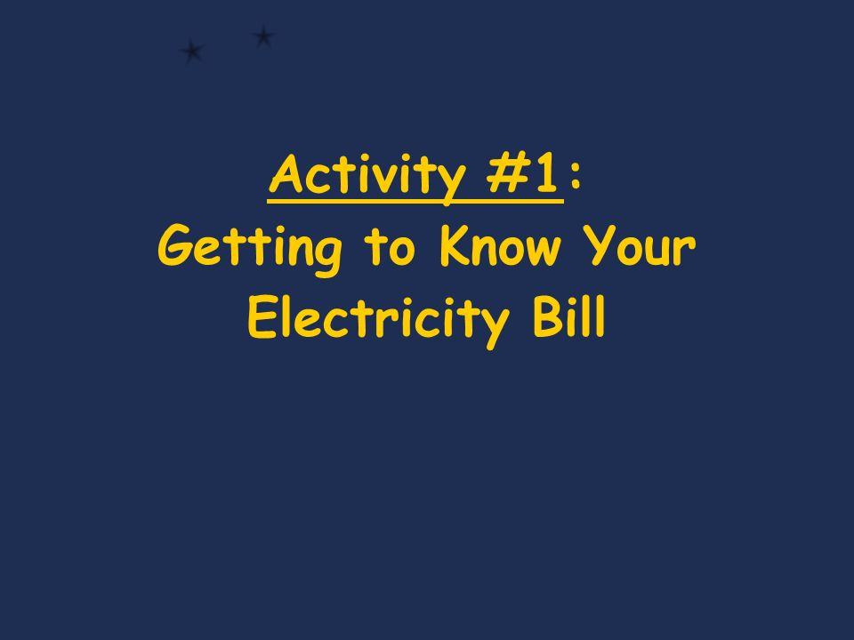 Activity #1: Getting to Know Your Electricity Bill