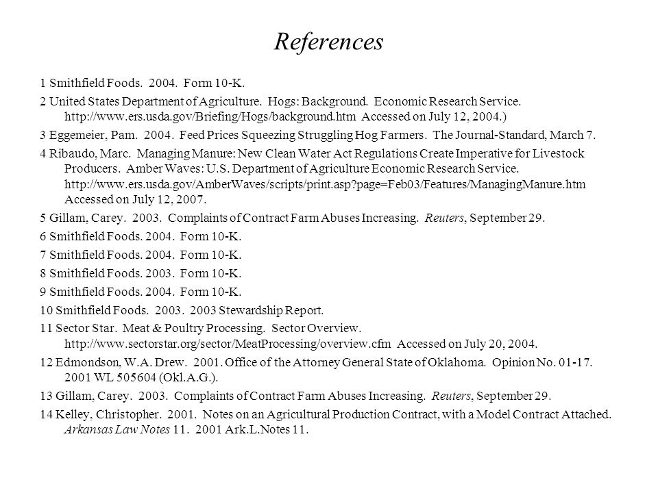 References 1 Smithfield Foods. 2004. Form 10-K. 2 United States Department of Agriculture.