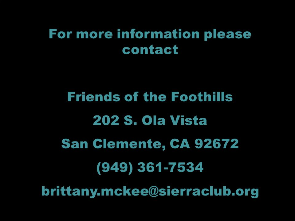 For more information please contact Friends of the Foothills 202 S.