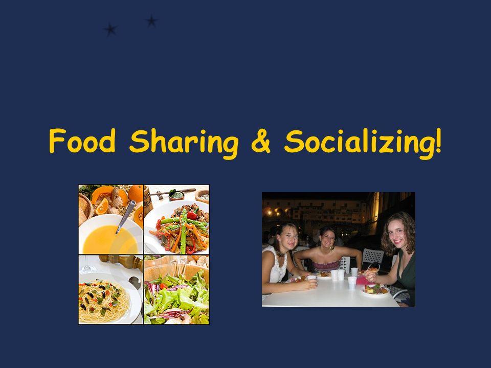 Food Sharing & Socializing!
