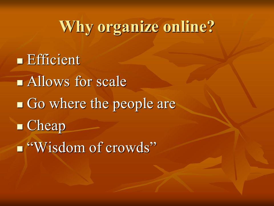 Why organize online.