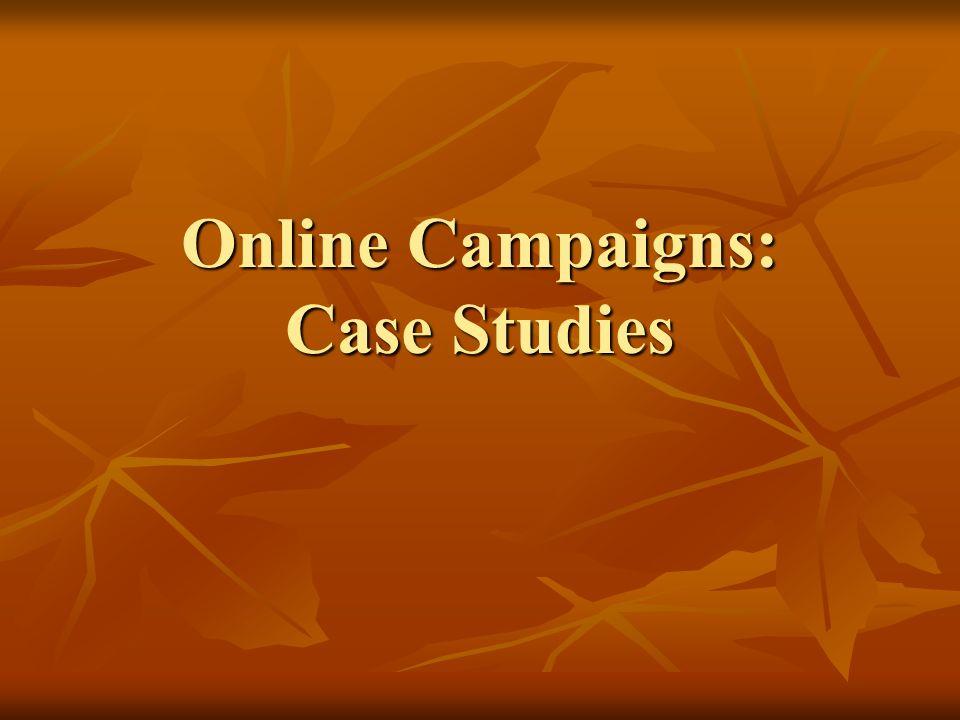 Online Campaigns: Case Studies
