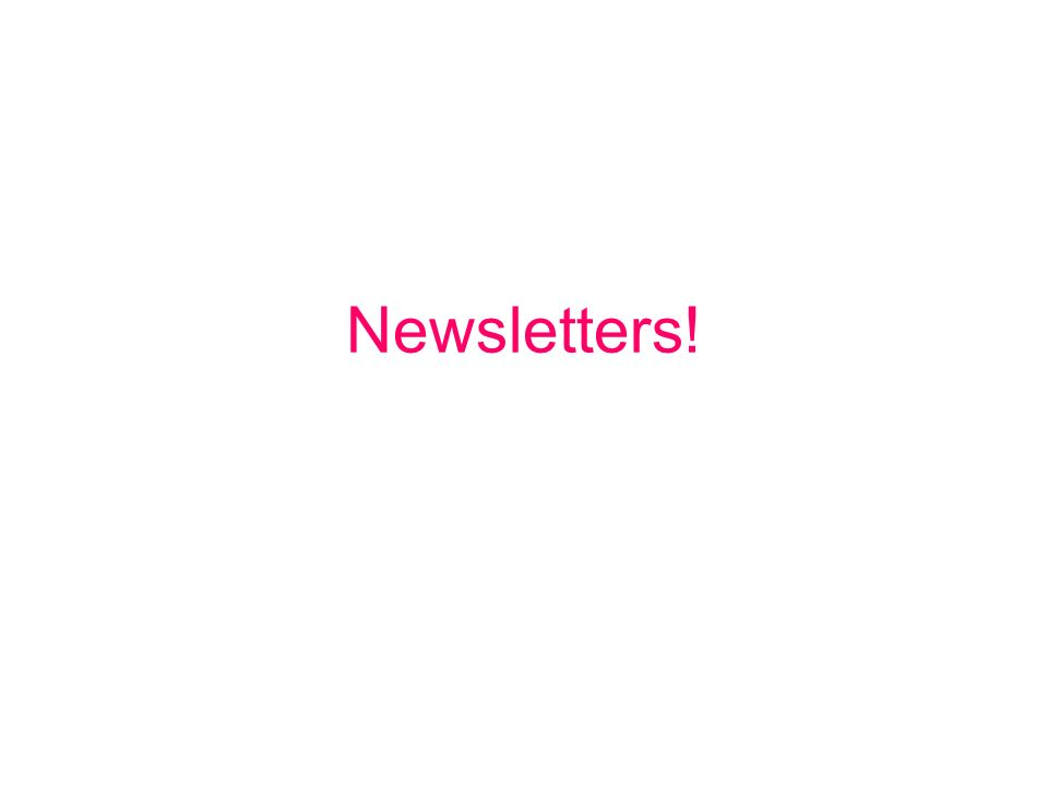 What is the purpose of your newsletter?.Function –What is the purpose of your newsletter.