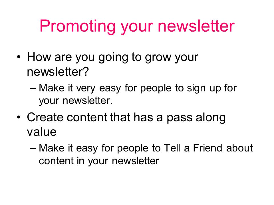 Promoting your newsletter How are you going to grow your newsletter.