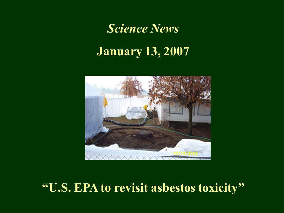 Science News January 13, 2007 U.S. EPA to revisit asbestos toxicity