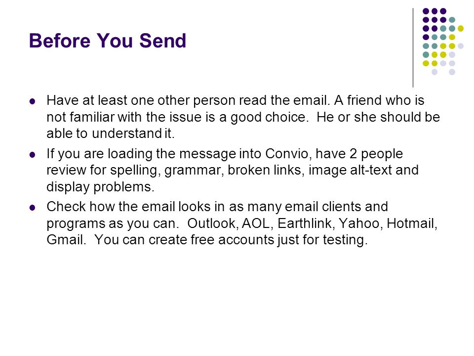 Before You Send Have at least one other person read the email.
