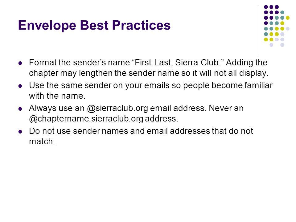 Envelope Best Practices Format the senders name First Last, Sierra Club.