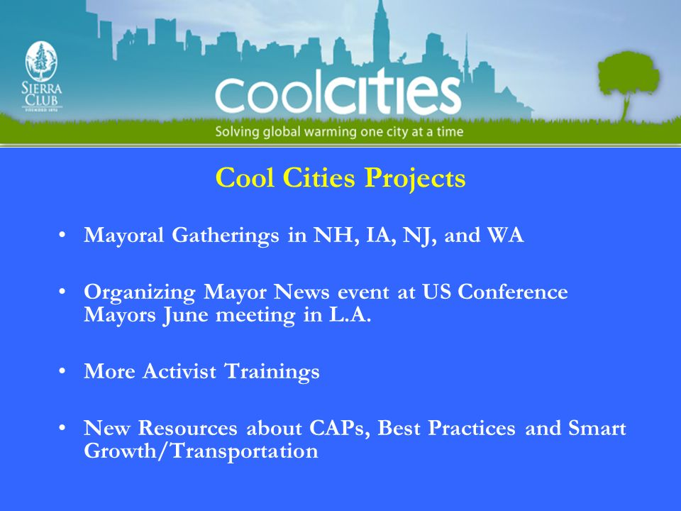 Cool Cities Projects Mayoral Gatherings in NH, IA, NJ, and WA Organizing Mayor News event at US Conference Mayors June meeting in L.A.