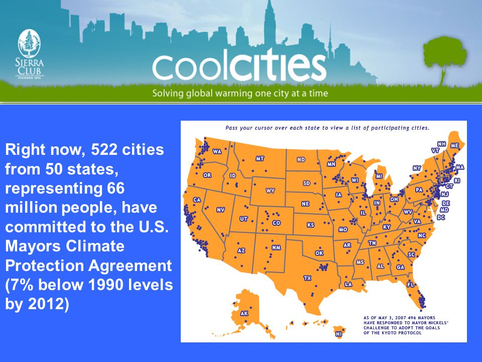 Right now, 522 cities from 50 states, representing 66 million people, have committed to the U.S.