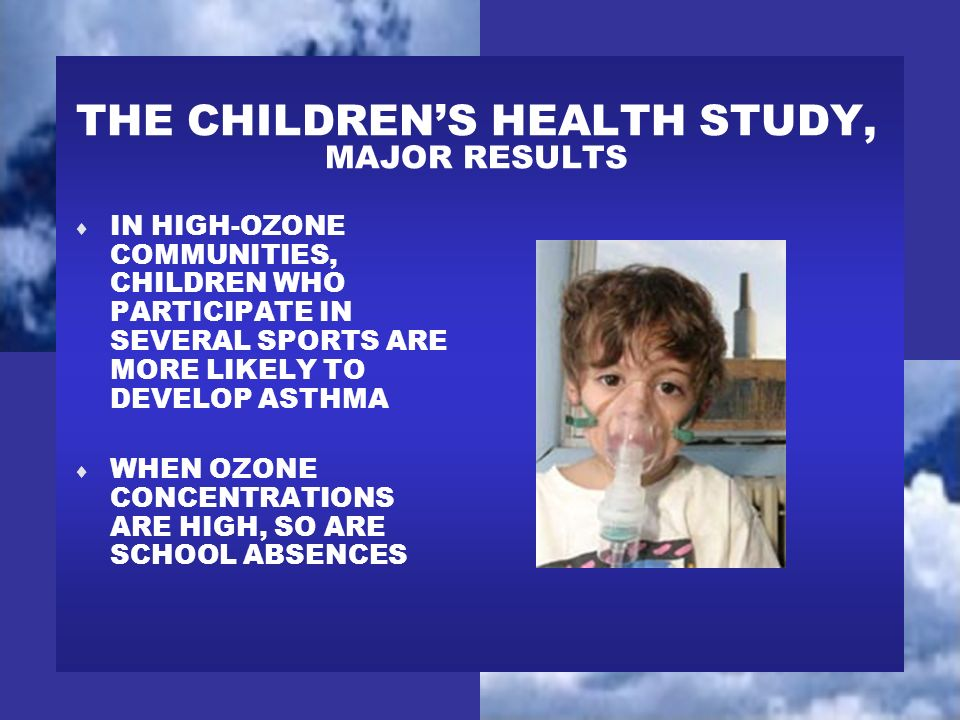 THE CHILDRENS HEALTH STUDY, MAJOR RESULTS IN HIGH-OZONE COMMUNITIES, CHILDREN WHO PARTICIPATE IN SEVERAL SPORTS ARE MORE LIKELY TO DEVELOP ASTHMA WHEN
