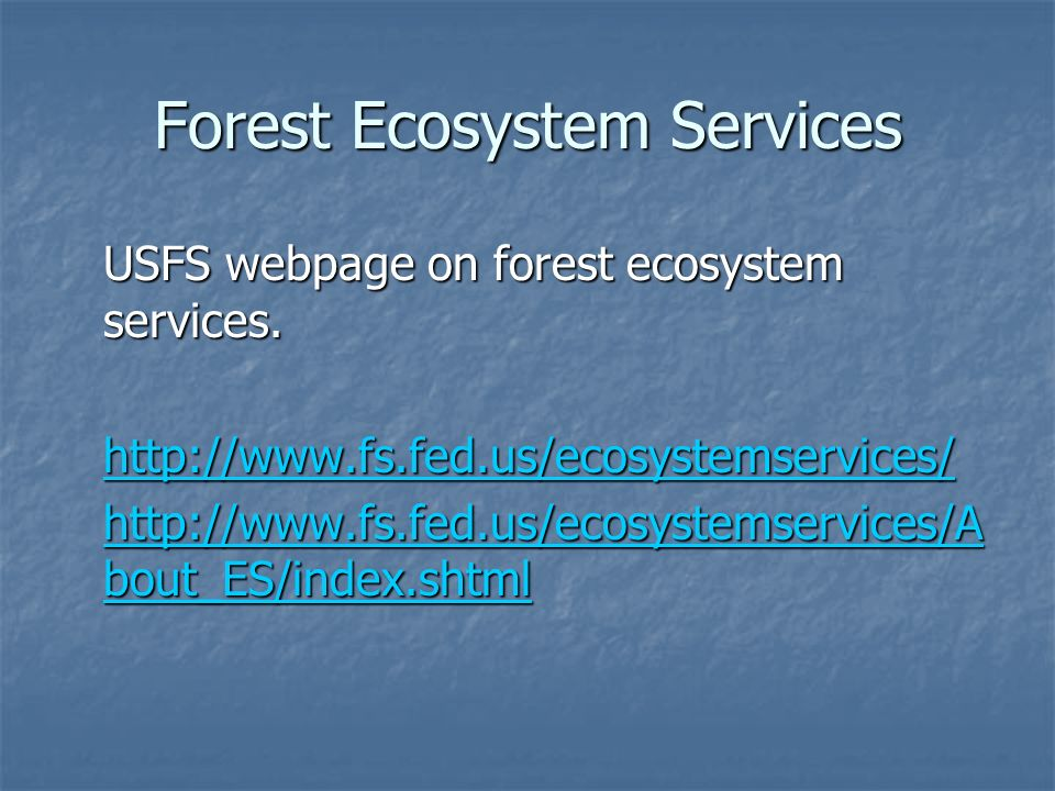Forest Ecosystem Services USFS webpage on forest ecosystem services.
