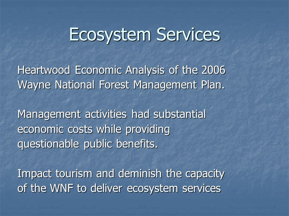 Ecosystem Services Heartwood Economic Analysis of the 2006 Wayne National Forest Management Plan.