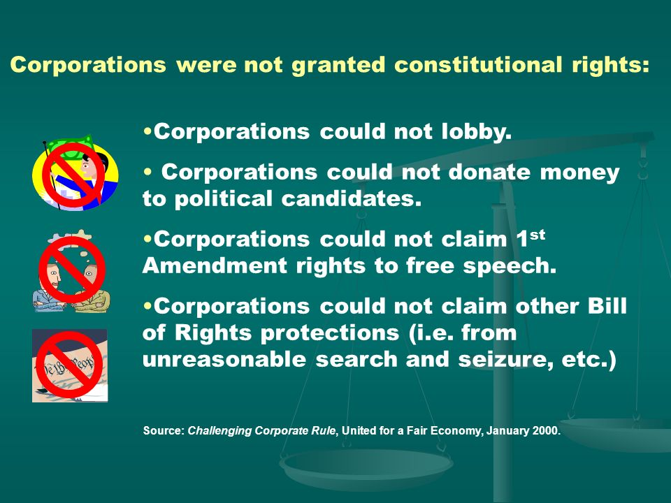 Source: Challenging Corporate Rule, United for a Fair Economy, January 2000. The charters limited many corporations to not for profit status. Corporat