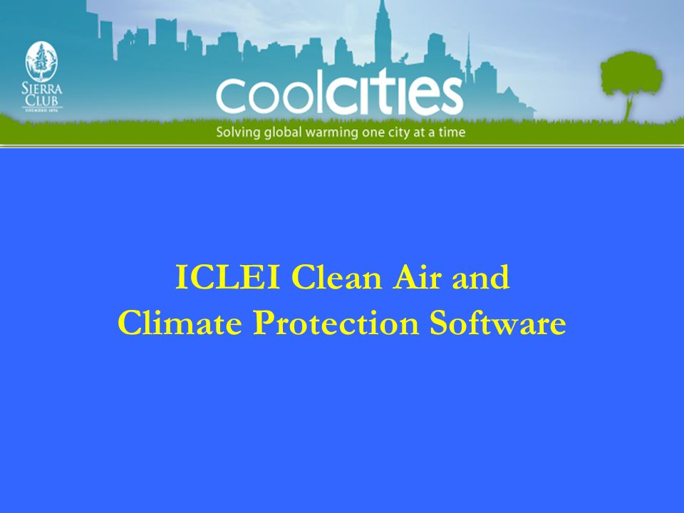 History of CACPS Over 450 cities internationally Partners –US EPA, NACAA (formerly STAPPA/ALAPCO), ICLEI, and Torrie-Smith Associates Goals –Bring a climate planning tool to states and local governments –Expand the climate tool to include criteria air pollution emissions estimates action planning