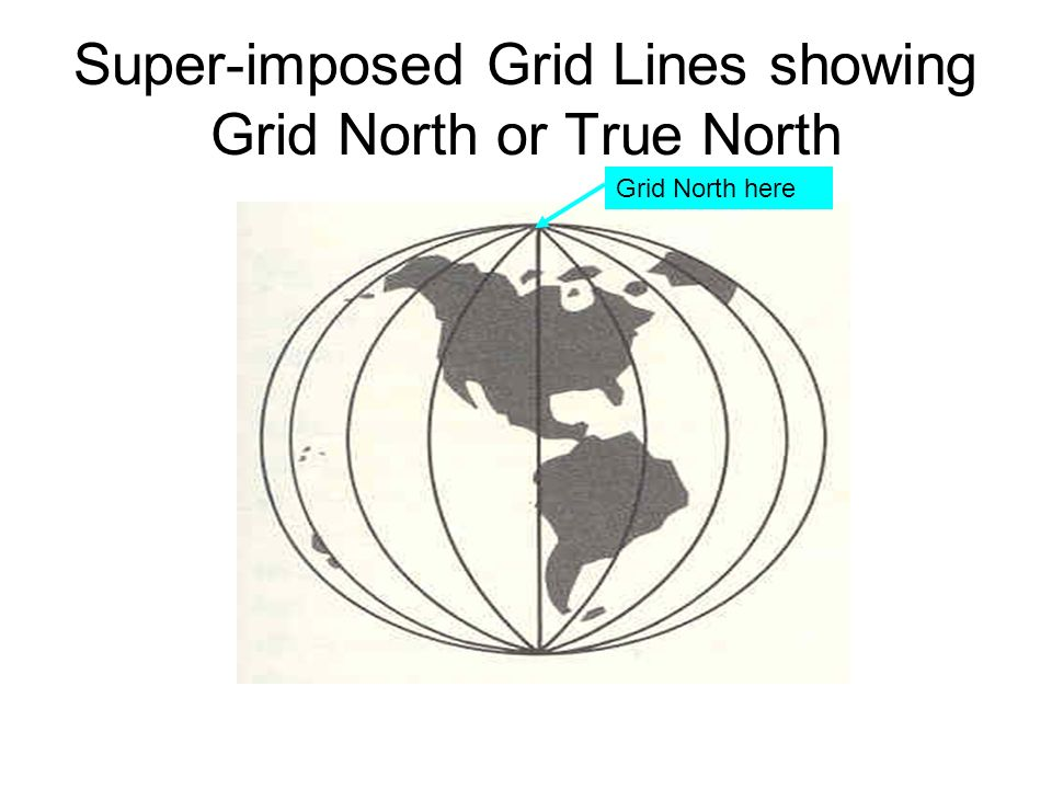 Super-imposed Grid Lines showing Grid North or True North Grid North here