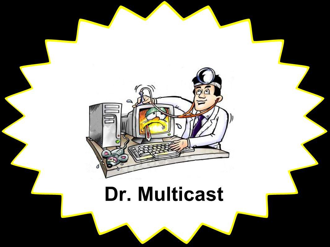 Dr. Multicast