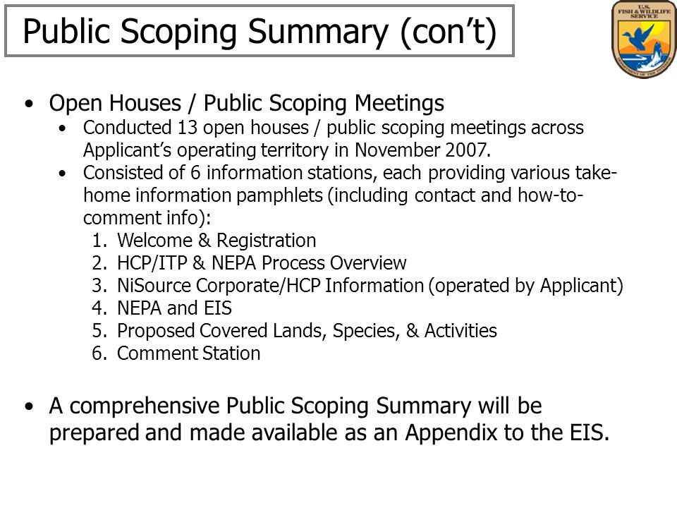 Open Houses / Public Scoping Meetings Conducted 13 open houses / public scoping meetings across Applicants operating territory in November 2007.