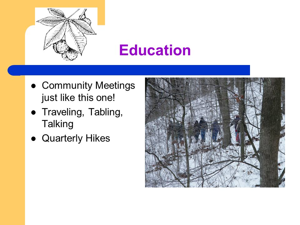 Education Community Meetings just like this one! Traveling, Tabling, Talking Quarterly Hikes